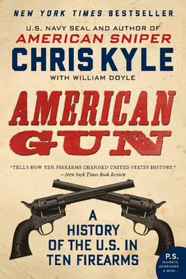 Image for American Gun : A History of the U.S. in Ten Firearms