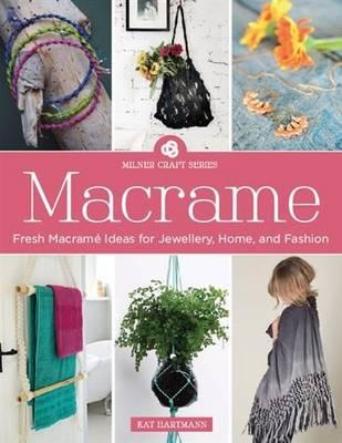 Image for Macrame : Fresh Macrame Ideas for Jewellery, Home and Fashion