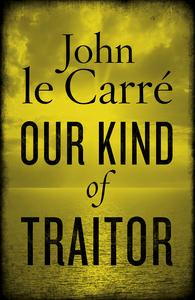 Image for Our Kind of Traitor [used book]