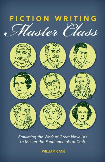 Image for Fiction Writing Master Class: Emulating the Work of Great Novelists to Master the Fundamentals of Craft