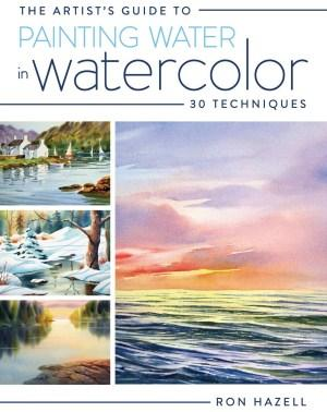 Image for The Artist's Guide to Painting Water in Watercolor: 30+ Techniques