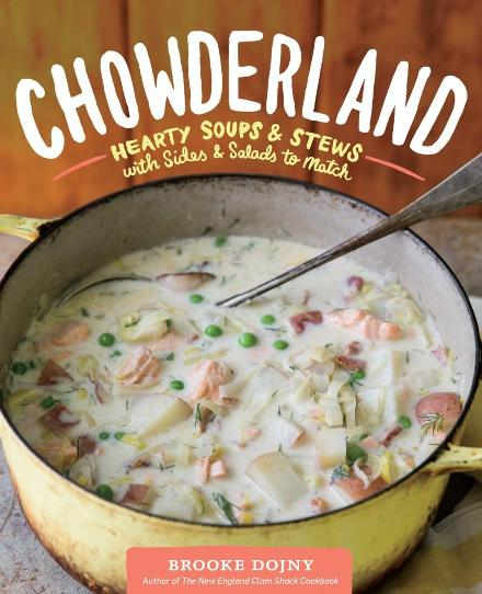 Image for Chowderland: One-Pot Soups + Stews with Sides + Sweets to Match