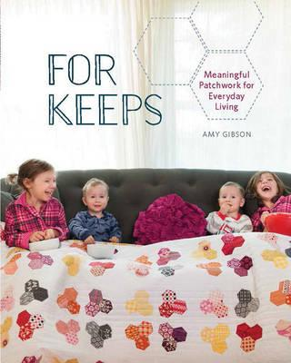 Image for For Keeps: Meaningful Patchwork for Every Day Living