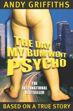 Image for The Day My Bum Went Psycho #1 Bum Trilogy