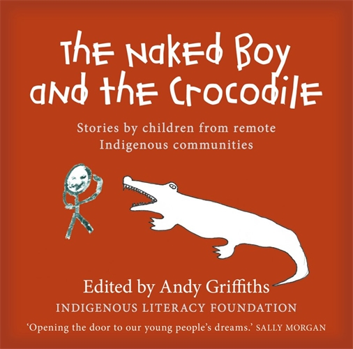 Image for The Naked Boy and the Crocodile: Stories by Children from Remote Indigenous Communities
