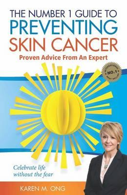 Image for The Number 1 Guide to Preventing Skin Cancer: Proven Advice from an Expert