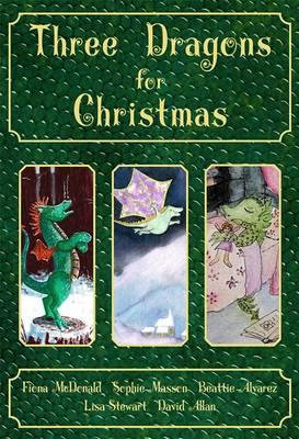Image for Three Dragons for Christmas: Dragon Market, The Christmas Dragon, The Dragon's Pet