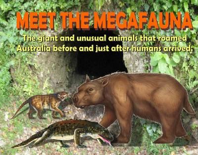 Image for Meet the Megafauna: The Giant and Unusual Animals That Roamed Australia Before and Just After Humans Arrived