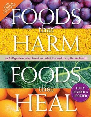 Image for Foods That Harm, Foods That Heal: An A-Z Guide of What to Eat and What to Avoid for Optimum Health # Fully Revised and Updated