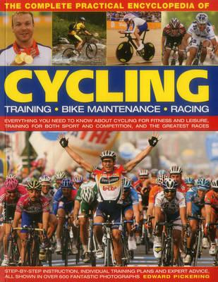 Image for The Complete Practical Encyclopedia of Cycling: Training, Maintenance, Racing