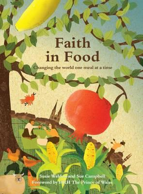 Image for Faith in Food: Changing the World One Meal at a Time