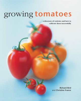Image for Growing Tomatoes: A directory of varieties and how to cultivate them successfully