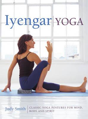 Image for Iyengar Yoga: Classic Yoga Postures for Mind, Body and Spirit
