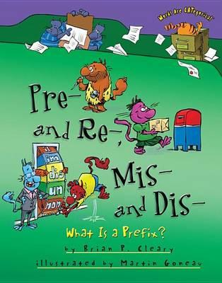 Image for Pre- And Re-, MIS- And Dis- What Is a Prefix?