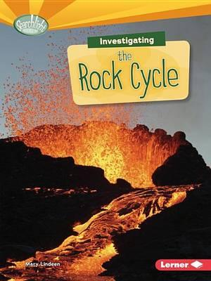 Image for Investigating the Rock Cycle # Searchlight Books What Are Earth's Cycles?