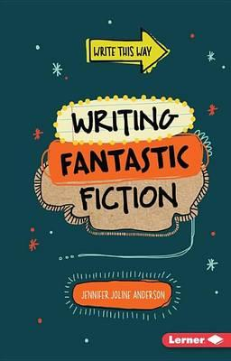 Image for Writing Fantastic Fiction # Write This Way