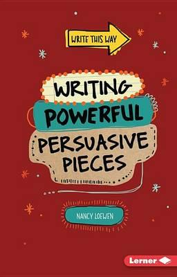 Image for Writing Powerful Persuasive Pieces # Write This Way