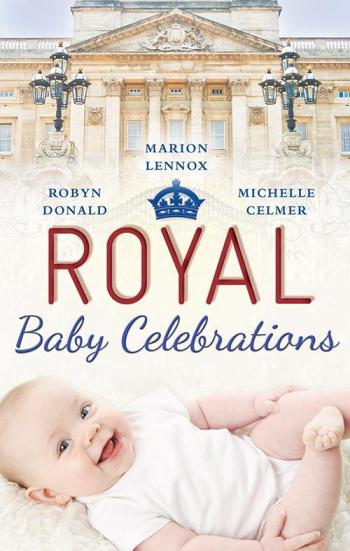 Image for Royal Baby Celebrations 3in1 The Royal Baby Bargain, Her Royal Baby, The Illegitimate Prince's Baby [used book]