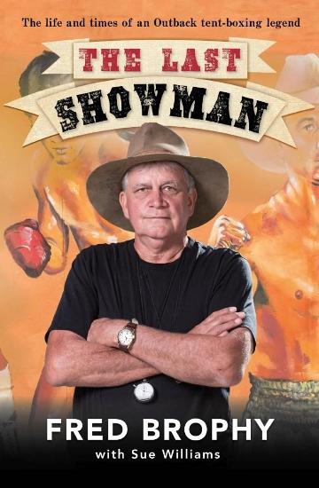 Image for The Last Showman: The life and times of an Outback tent-boxing legend Fred Brophy