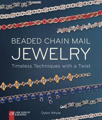 Image for Beaded Chain Mail Jewelry: Timeless Techniques with a Twist