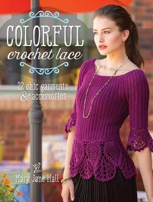 Image for Colorful Crochet Lace: 22 Chic Garments & Accessories