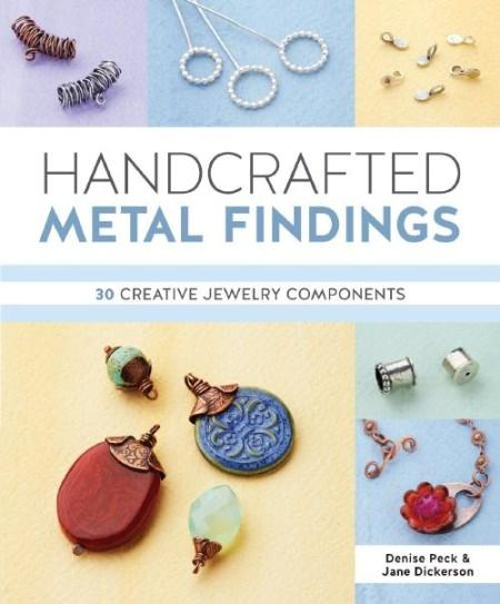 Image for Handcrafted Metal Findings: 30 Creative Jewelry Components