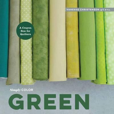 Image for Simply Color Green: A Crayon Box for Quilters