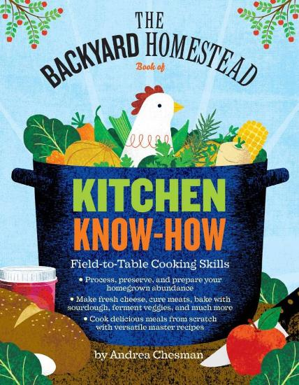 Image for The Backyard Homestead Book of Kitchen Know-How