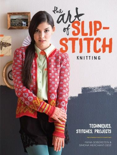 Image for The Art of Slip-Stitch Knitting: Techniques, Stitches, Projects