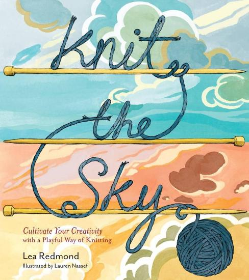 Image for Knit the Sky: A Playful way of Knitting