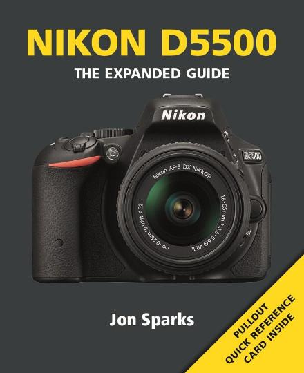 Image for Nikon D5500: The Expanded Guide with pullout Quick Reference Card inside
