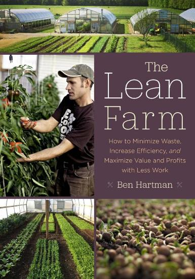 Image for The Lean Farm: How to Minimize Waste, Increase Efficiency, and Maximize Value and Profits with Less Work *** TEMPORARILY OUT OF STOCK ***