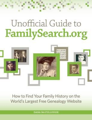 Image for Unofficial Guide to Familysearch.org: How to Find Your Family History on the Largest Free Genealogy Website