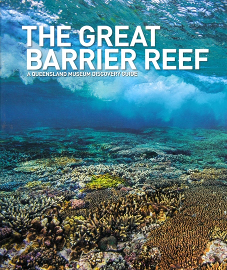 Image for The Great Barrier Reef: A Queensland Museum Discovery Guide *** TEMPORARILY OUT OF STOCK ***