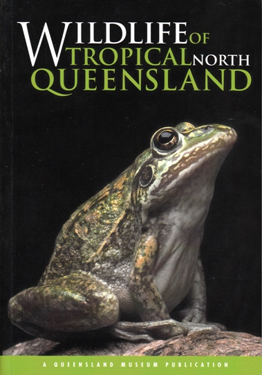 Image for Wildlife of Tropical North Queensland, Cooktown to Mackay: A Queensland Museum Wild Guide