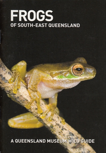 Image for Frogs of South-East Queensland: A Queensland Museum Pocket Wild Guide
