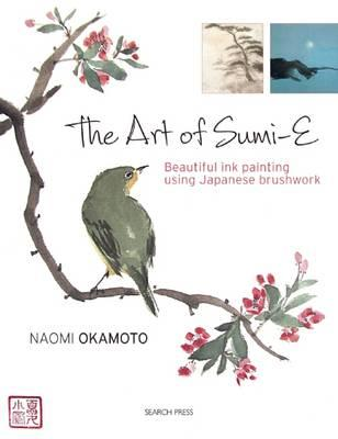 Image for The Art of Sumi-E: Beautiful Ink Painting Using Japanese Brushwork