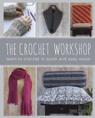 Image for The Crochet Workshop: Learn to Crochet in Quick and Easy Steps