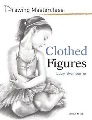 Image for Clothed Figures: Drawing Masterclass