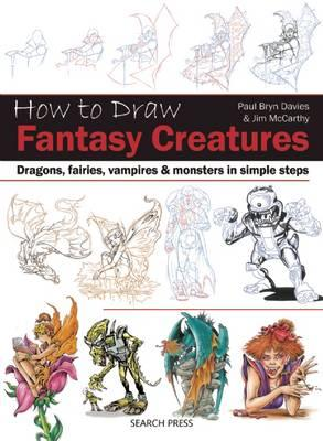 Image for How to Draw Fantasy Creatures: Dragons, Fairies, Vampires and Monsters in Simple Steps