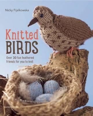 Image for Knitted Birds: Over 30 Fun Feathered Friends for You to Knit
