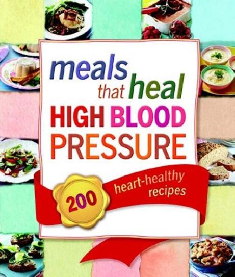 Image for Meals That Heal High Blood Pressure: 200 Heart-Healthy Recipes