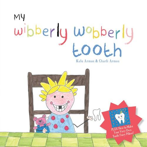 Image for My Wibberly Wobberly Tooth: The Picture Book Guide to the Tooth Fairy