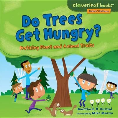 Image for Do Trees Get Hungry? Noticing Plant and Animal Traits # Cloverleaf Books Nature's Patterns