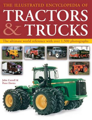 Image for The Illustrated Encyclopedia of Tractors and Trucks: The Ultimate World Reference With Over 1,500 Photographs *** TEMPORARILY OUT OF STOCK ***