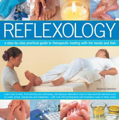 Image for Reflexology: a step-by-step practical guide to therapeutic healing with the hands and feet