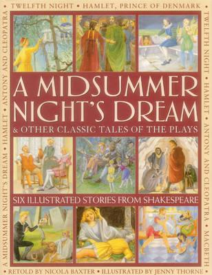 Image for A Midsummer Night's Dream and Other Classic Tales of the Plays: 6 Illustrated Stories from Shakespeare