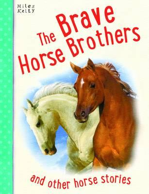 Image for The Brave Horse Brothers and other horse stories