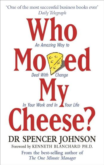 Image for Who Moved My Cheese? An Amazing Way to Deal with Change in Your Work and in Your Life [used book]