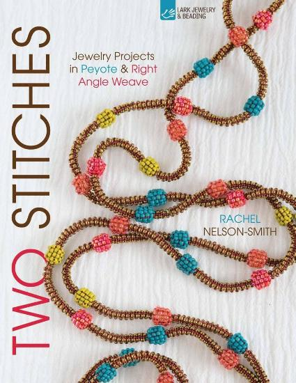 Image for Two Stitches: Jewelry Projects in Peyote & Right Angle Weave